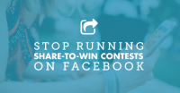 Stop Running Share-to-Win Contests on Facebook