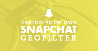 Design Your Own Snapchat Geofilter