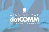 Winning Two dotCOMM Social Media Awards