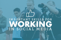 Important Skills for Working in Social Media